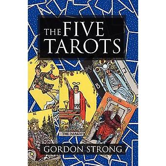 The Five Tarots by Strong & Gordon