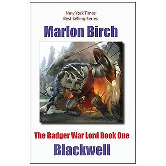 The Badger War Lord Book One by Birch & Marlon