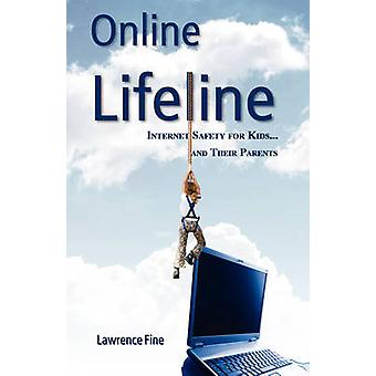 Online Lifeline Internet Safety for Kids and Their Parents by Fine & Lawrence