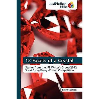 12 Facets of a Crystal by Despot Daren