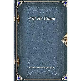 Till He Come by Hadden Spurgeon & Charles