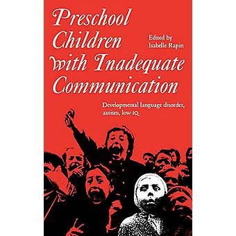 Preschool Children with Inadequate Communication by Rapin & Isabelle