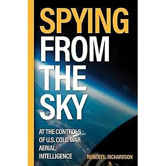 Spying from the Sky by Robert L Richardson