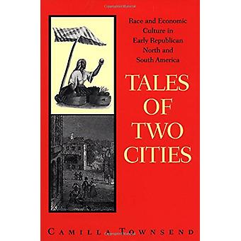 Tales of Two Cities - Race and Economic Culture in Early Republican No