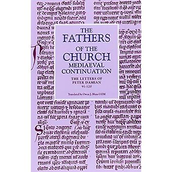 The Letters of Peter Damian 91-120 - The Fathers of the Chuch by Peter