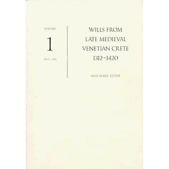 Wills from Late Medieval Venetian Crete - 1312-1420 by S. McKee - 978