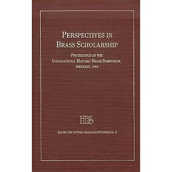 Perspectives in Brass Scholarship - Proceedings of the International H