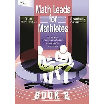Math Leads for Mathletes - Book 2 by Titu Andreescu - 9780996874557 B