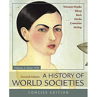 A History of World Societies - Concise - Volume 2 by Roger B. Beck -