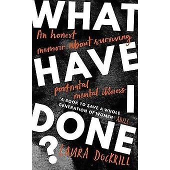 What Have I Done? - 2020's must read memoir about motherhood and menta