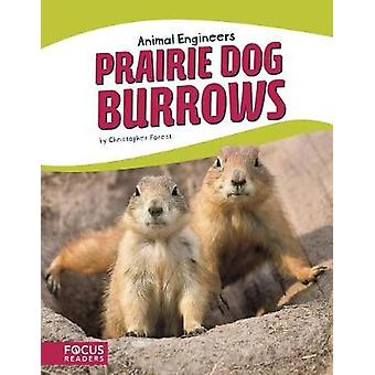 Animal Engineers - Prairie Dog Burrows di Christopher Forest - 9781635