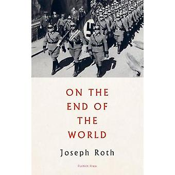 On the End of the World by Joseph Roth - 9781782274766 Book