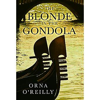 The Blonde in the Gondola by Orna O'Reilly - 9781784656478 Book
