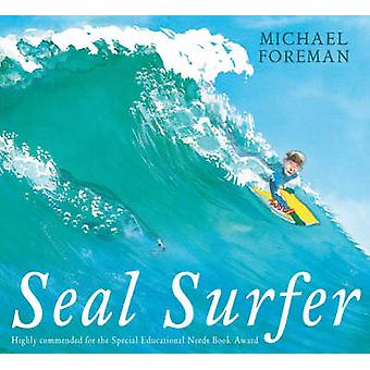 Seal Surfer by Michael Foreman - 9781842705780 Book