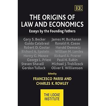 The Origins of Law and Economics - Essays by the Founding Fathers (New
