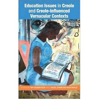 Education Issues in Creole and Creole-Influenced Vernacular Contexts