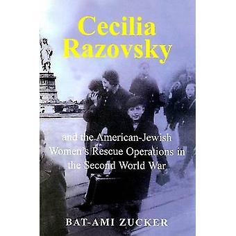 Cecilia Razovsky and the American Jewish Women's Rescue Operations in