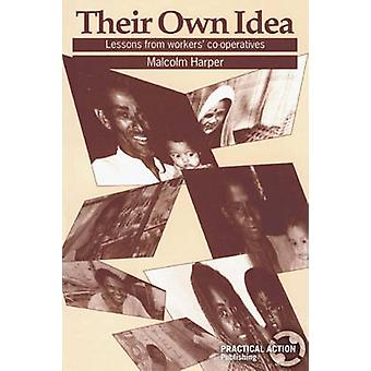 Their Own Idea - Lessons from Workers' Cooperatives by Malcolm Harper