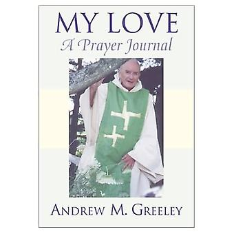 My Love : A Prayer Journal