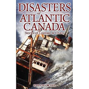 Disasters of Atlantic Canada: Courage Amidst the Chaos