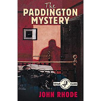 The Paddington Mystery by John Rhode - 9780008333058 Book