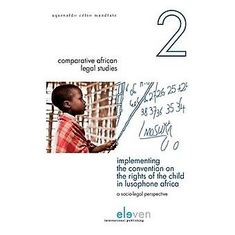 Implementing the Convention on the Rights of the Child in Lusophone A