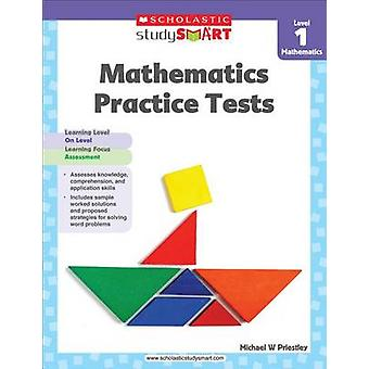 Mathematics Practice Tests - Level 1 by Michael W Priestley - 9789810