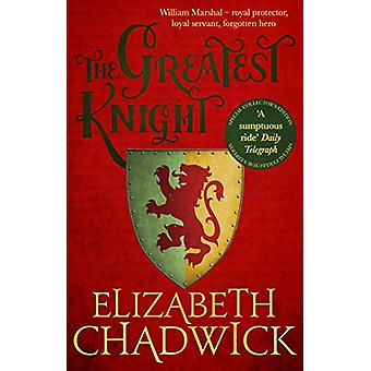 The Greatest Knight - A gripping novel about William Marshal - one of