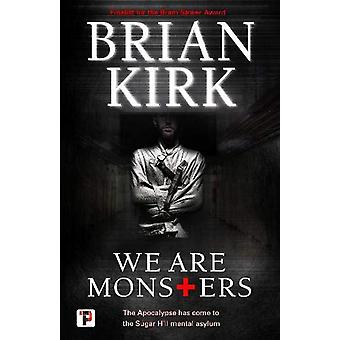 We Are Monsters by Brian Kirk - 9781787583788 Book