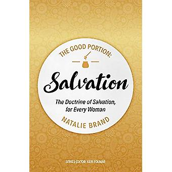The Good Portion - Salvation - The Doctrine of Salvation - for Every W