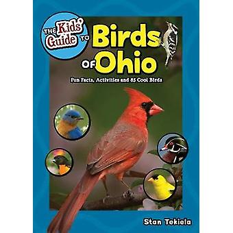 The Kids' Guide to Birds of Ohio - Fun Facts - Activities and 85 Cool