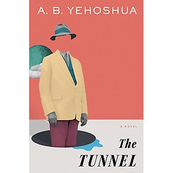 The Tunnel by A B Yehoshua & Translated by Stuart Schoffman