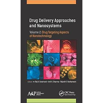 Drug Delivery Approaches and Nanosystems Volume 2 by Edited by Raj K Keservani & Edited by Anil K Sharma & Edited by Rajesh K Kesharwani