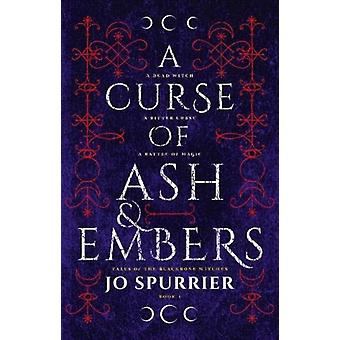 A Curse of Ash and Embers by Spurrier & Jo