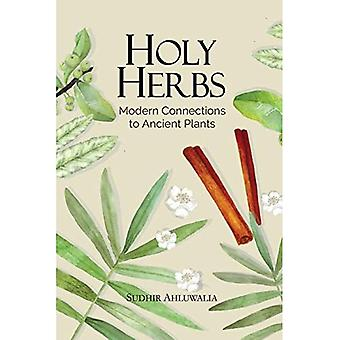 Holy Herbs: Modern Connections to Ancient Plants 2