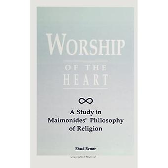 Worship of the Heart: Study of Maimonides' Philosophy of Religion (SUNY Series in Jewish Philosophy)