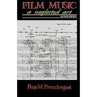 Film Music - A Neglected Art by Roy M. Pendergast - 9780393308747 Book