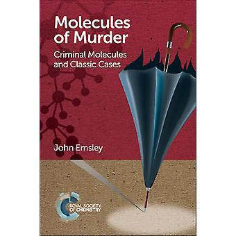 Molecules of Murder Criminal Molecules and Classic Cases
