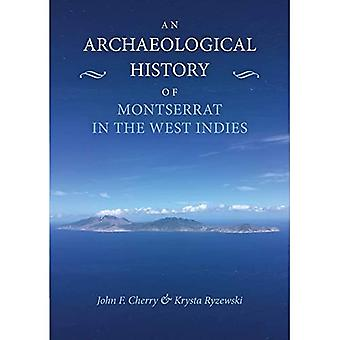 An Archaeological History of Montserrat in the West Indies