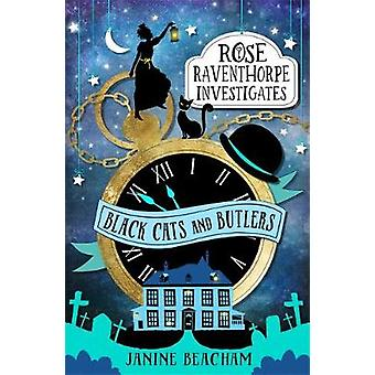 Black Cats and Butlers Book 1 Rose Raventhorpe Investigates