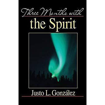 Three Months with the Spirit by Gonzalez - 9780687045990 Book
