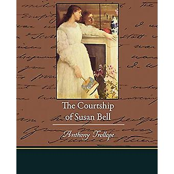 The Courtship of Susan Bell by Anthony Trollope - 9781438526256 Book