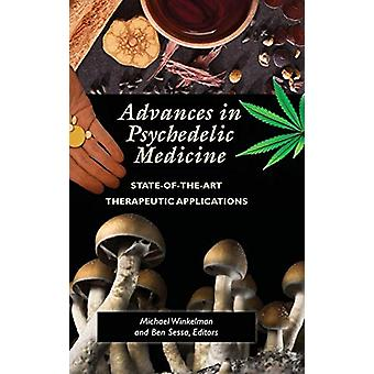 Advances in Psychedelic Medicine - State-of-the-Art Therapeutic Applic
