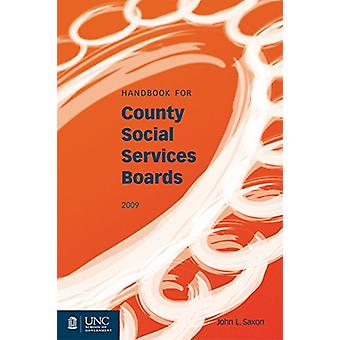 Handbook for County Social Services Boards by John L. Saxon - 9781560