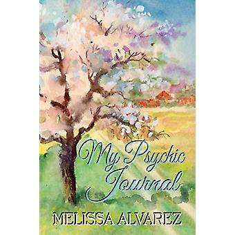 My Psychic Journal by Melissa Alvarez - 9781596111134 Book