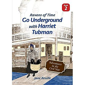 Ravens of Time Go Underground with Harriet Tubman by Jane Reville - 9