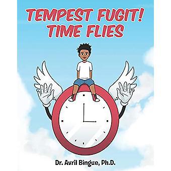 Tempest Fugit! Time Flies by Bingue Ph D - 9781644711507 Book