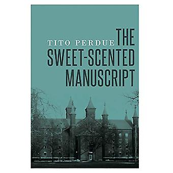The Sweet-Scented Manuscript by Tito Perdue - 9781912975389 Book
