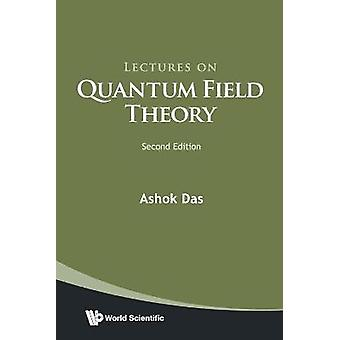 Lectures on Quantum Field Theory Second Edition