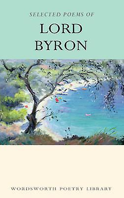 Selected Poems of Lord Byron by Lord Byron